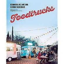 Foodtrucks: Comida de autor sobre ruedas