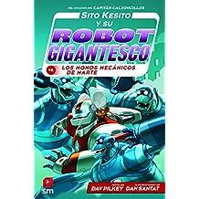Sito Kesito y su robot gigantesco contra los monos mecánicos de Marte: 4