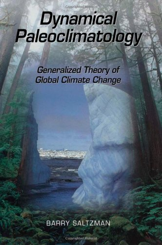 Dynamical Paleoclimatology, Volume 80: Generalized Theory of Global Climate Change (International Geophysics) by Barry Saltzman (2001-11-02)