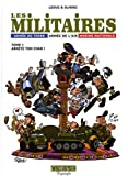 Les militaires, Tome 1 : Arrête ton char !
