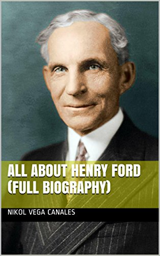 all-about-henry-ford-full-biography-english-edition