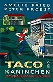 Taco und Kaninchen - Dem Phantom auf der Spur: Band 6