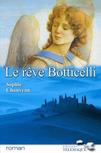 Le rêve Botticelli par Sophie Chauveau