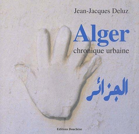 Alger, chronique urbaine par Jean-Jacques Deluz