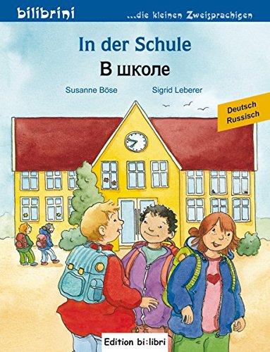 In der Schule: Kinderbuch Deutsch-Russisch