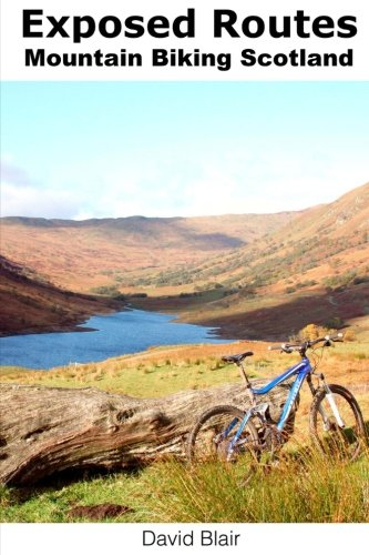 Exposed Routes - Mountain Biking, Scotland.: Mountain Biking routes, Scotland. por David Blair