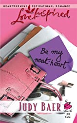 Be My Neat-Heart (Love Inspired #347) by Judy Baer (2006-05-01)