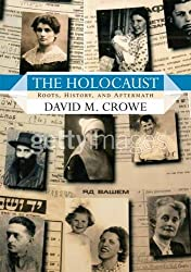 The Holocaust: Roots, History, and Aftermath