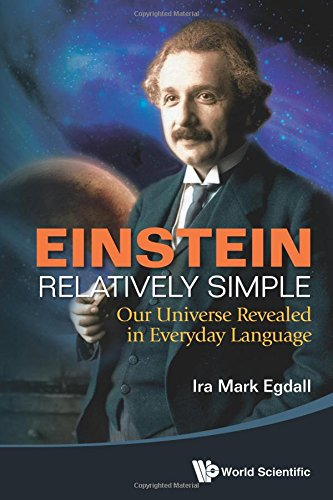 Einstein Relatively Simple: Our Universe Revealed in Everyday Language