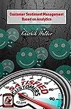 Customer Sentiment Management Based on Analytics (English Edition)