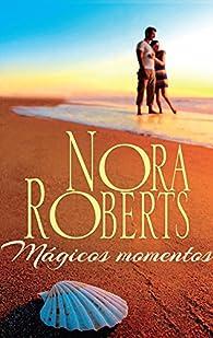 Mágicos momentos par  Nora Roberts