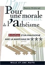 Pour une morale de l'athéïsme : Entretien d'un philosophe avec la maréchale de ***