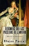 Telecharger Livres Pascal Discours sur les passions de l amour Pascal en amoureux (PDF,EPUB,MOBI) gratuits en Francaise