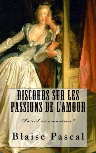 Pascal, Discours sur les passions de l'amour: Pascal en amoureux?