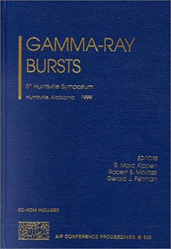 Gamma-Ray Bursts: 5th Huntsville Symposium (AIP Conference Proceedings / Astronomy and Astrophysics, Band 526)