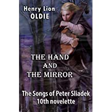The Hand and The Mirror (The Songs Of Peter Sliadek Book 10)