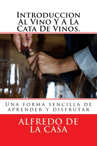 Introduccion Al Vino Y A La Cata De Vinos. par  Alfredo de la Casa