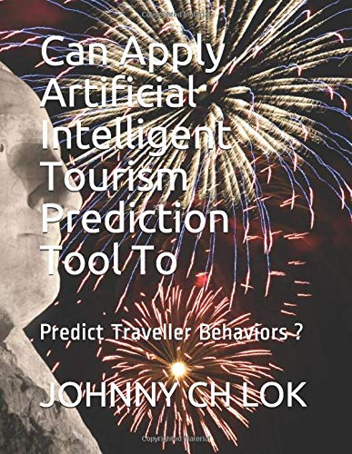 Intelligent Tourism Prediction Tool To: Predict Traveller Behaviors ? ()