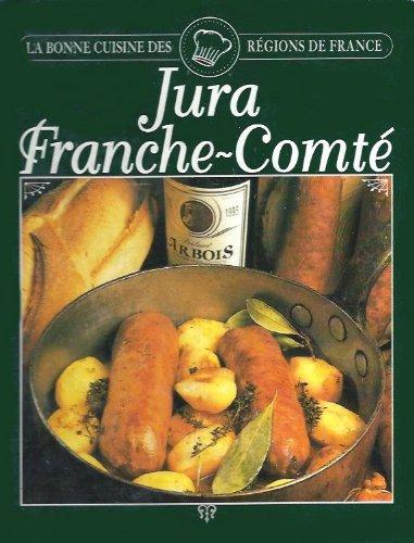 Bonne cuisine des régions de france : Jura franche comté
