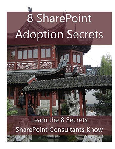 The 8 SharePoint Adoption Secrets: Learn the 8 Secret SharePoint Consultants Know (English Edition)