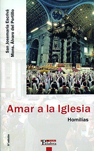 Amar a la Iglesia : homilías por Santo Josemaría Escrivá De Balaguer