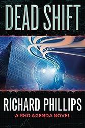 Dead Shift (The Rho Agenda Inception) by Richard Phillips (2015-05-19)
