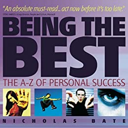 Being the Best: The A-Z of Personal Success by [Bate, Nicholas]
