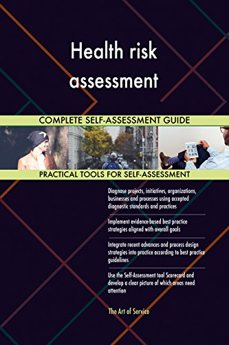 Health risk assessment All-Inclusive Self-Assessment - More than 660 Success Criteria, Instant Visual Insights, Comprehensive Spreadsheet Dashboard, Auto-Prioritized for Quick Results (Health Assessment-software)