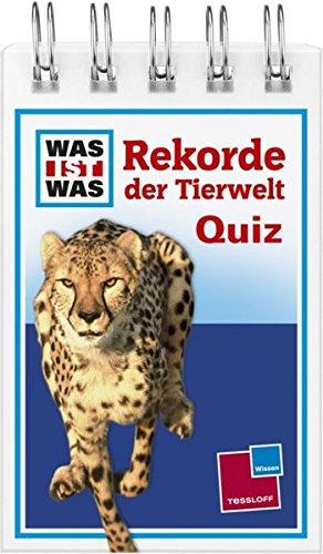Was ist was Quizblock: Rekorde der Tierwelt: 120 Fragen und Antworten! Mit Spielanleitung und Punktewertung (WAS IST WAS - Quizblöcke)