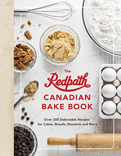 the-redpath-canadian-bake-book-over-200-delectable-recipes-for-cakes-breads-desserts-and-more
