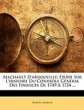 Telecharger Livres Machault D Arnouville Etude Sur L Histoire Du Controle General Des Finances de 1749 a 1754 (PDF,EPUB,MOBI) gratuits en Francaise
