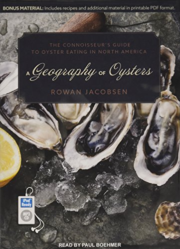 A Geography of Oysters: The Connoisseur�s Guide to Oyster Eating in North America