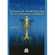 Manual de Rehabilitacion de La Columna Vertebral by Craig Liebenson (2002-09-06)