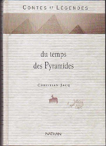 Contes et légendes du temps des pyramides par Christian Jacq