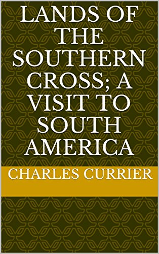 lands-of-the-southern-cross-a-visit-to-south-america-english-edition