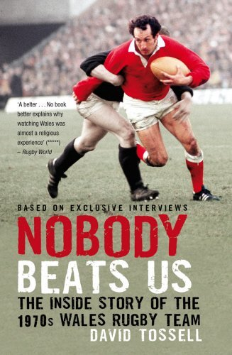 Nobody Beats Us: The Inside Story of the 1970s Wales Rugby Team by David Tossell (2010-11-04)