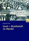 Israel - Gesellschaft im Wandel - Angelika Timm