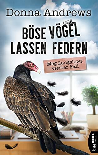 Böse Vögel lassen Federn: Meg Langslows vierter Fall (Ein lustiger Cosy Crime Roman 4)