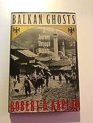 Balkan Ghosts: A Journey Through History by Robert D. Kaplan (1993-04-01)