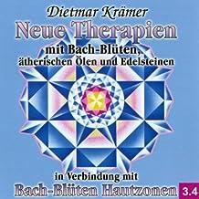 Neue Therapien mit Bach-Blüten, ätherischen Ölen und Edelsteinen: in Verbindung mit Bach-Blüten-Hautzonen - lauffähig von Windows XP bis Windows 8