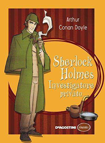 Sherlock Holmes. Investigatore privato