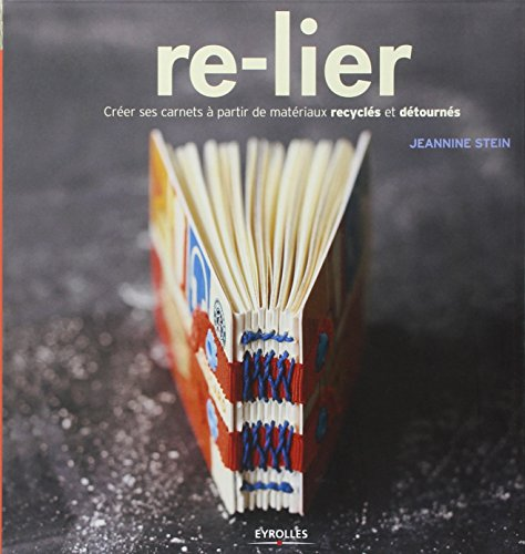 Re-lier. Créer ses carnets à partir de matériaux recyclés et détournés.
