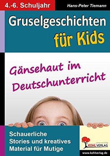 Gruselgeschichten für Kids: Gänsehaut im Deutschunterricht