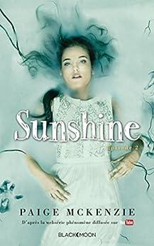 Sunshine - Épisode 2 - Le réveil de Sunshine par [McKenzie, Paige, Sheinmel, Alyssa, Hébert, Brigitte]