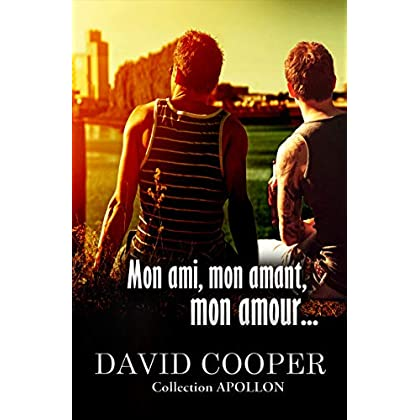 Mon ami, mon amant, mon amour: Roman gay (Roman gay par David Cooper)