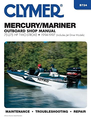 Mercury/Mariner Outboard Shop Manual: 75-275 HP, 1994-1997 (Includes Jet Drive Models) (Clymer's Official Shop Manual) by Scott Johnson (31-Aug-1998) Paperback