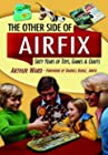 The Other Side Of Airfix - Sixty Years of Toys, Games & Crafts