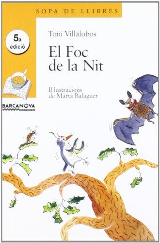 El Foc de la Nit (Llibres Infantils I Juvenils - Sopa De Llibres. Sèrie Groga) por Toni Villalobos