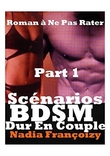1F- 12H  Scnarios BDSM DUR EN COUPLE : BDSM TABOU DUR ,romans rotiques