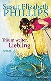 Träum weiter, Liebling: Roman (Die Chicago-Stars-Romane, Band 4) - Susan Elizabeth Phillips